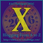 A-Z Challenge: X for Xtras