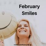 February Smiles